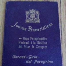 Libros antiguos: GRAN PEREGRINACIÓN A LA BASÍLICA DEL PILAR DE ZARAGOZA -- CARNET – GUÍA DE PEREGRINO 1917. Lote 56601710