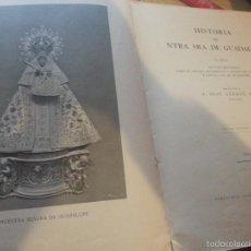 Libros antiguos: 1926 VIRGEN , HISTORIA DE NUESTRA SEÑORA DE GUADALUPE FRAY GERMAN RUBIO 572 PAGINAS. Lote 227245330