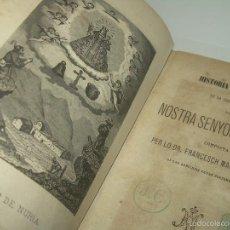 Libros antiguos: LIBRO TAPAS DE PIEL...HISTORIA Y MIRACLES DE N.S. DE NURIA... (EN CATALAN)....AÑO 1.882. Lote 56698502