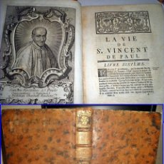Libros antiguos: AÑO 1748: VIDA DE SAN VICENTE DE PAUL. VOLUMINOSO TOMO. 615 PÁGINAS. 26 CM.. Lote 56728010