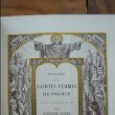 Libros antiguos: MISSEL DES SAINTES FEMMES DE FRANCE. ILUSTR. POR ÉLISABETH SONREL. 1900.. Lote 56742740