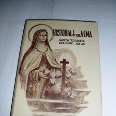 Libros antiguos: HISTORIA DE UN ALMA SANTA TERESITA DEL NIÑO JESÚS. 1953. Lote 56816487