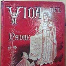 Libros antiguos: AÑO 1894 - VIDA DEL PADRE CLARET (TOMO 2). Lote 56872870