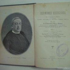 Libros antiguos: SERMONES ESCOGIDOS DE LOS MANUSCRITOS LEGADOS POR FRANCISCO PUIG Y ESTEVE.1885. Lote 56882804