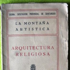 Libros antiguos: ARQUITECTURA RELIGIOSA_ LA MONTAÑA ARTISTICA (1926). Lote 56958167