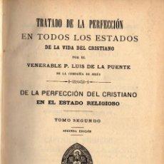Libros antiguos: TRATADO DE LA PERFECCIÓN EN TODOS LOS ESTADOS DE LA VIDA CRISTIANA. LUIS DE LA PUENTE. Lote 56973749