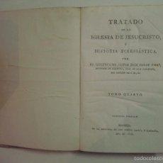 Libros antiguos: FELIX AMAT. TRATADO DE LA IGLESIA DE JESUCRISTO O HISTORIA ELESIÁSTICA.1806.T. 4. Lote 56981784
