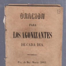 Libros antiguos: ORACION PARA LOS AGONIZANTES DE CADA DIA. PUERTO SANTA MARIA. 1863. Lote 57001182