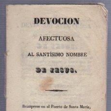 Libros antiguos: DEVOCION AFECTUOSA AL SANTISIMO NOMBRE DE JESUS. PUERTO SANTA MARIA. 1838. Lote 57001208