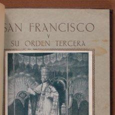 Libros antiguos: SAN FRANCISCO Y SU ORDEN TERCERA EN LAS BODAS DE ORO DE LA REFORMA DE SU REGLA ORDINADA POR EL... Lote 57018273