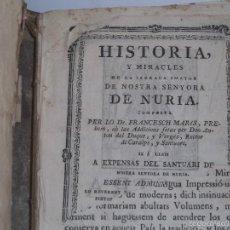 Libros antiguos: HISTORIA Y MIRACLES DE LA SAGRADA IMATGE DE NOSTRE SENYORA DE NURIA 1756 DE FRANCESCH MARÉS.. Lote 57068346