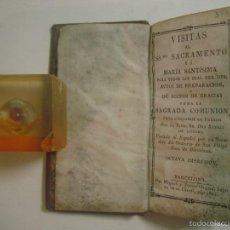 Libros antiguos: VISITAS AL SSMO SACRAMENTO Y A MARIA SANTÍSIMA.PARA TODOS LOS DIAS DEL MES. 1821. Lote 57075725
