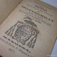 Libros antiguos: LIBRO TAPAS DE PIEL....COMPENDIO DE LA HISTORIA DE MONTSERRAT...AÑO..1.877. Lote 57089379