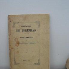 Libros antiguos: LAMENTACIONES DE JEREMIAS. SALVADOR CUCALON Y ESCOLANO. MADRID 1856. Lote 57095935
