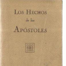 Libros antiguos: LOS HECHOS DE LOS APÓSTOLES. DEPÓSITO CENTRAL DE LA SOCIEDAD. MADRID. 1932. Lote 57224668