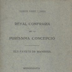 Libros antiguos: JOAQUIM SARRET Y ARBOS REYAL CONFRARIA DE LA PURISSIMA CONCEPCIO FAVET DE MANRESA 1916 MONOGRAFIA. Lote 57328864