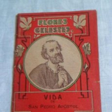 Libros antiguos: PEQUEÑO LIBRO E .SATURNINO CALLEJA - COLECCIÓN FLORES CELESTES - VIDA DE SAN PEDRO APOSTOL. Lote 57402017
