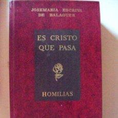 Libros antiguos: JOSEMARIA ESCRIVA DE BALAGUER.- ES CRISTO QUE PASA.-HOMILIAS. RIALP . Lote 57402242