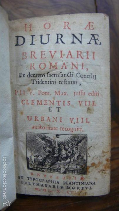HORAE DIURNAE BREVIARII ROMANI 1697. [SIGUE:]HORAE DIURNAE PROPRIAE SANCTORUM HISPANORUM.. 1700. (Libros Antiguos, Raros y Curiosos - Religión)