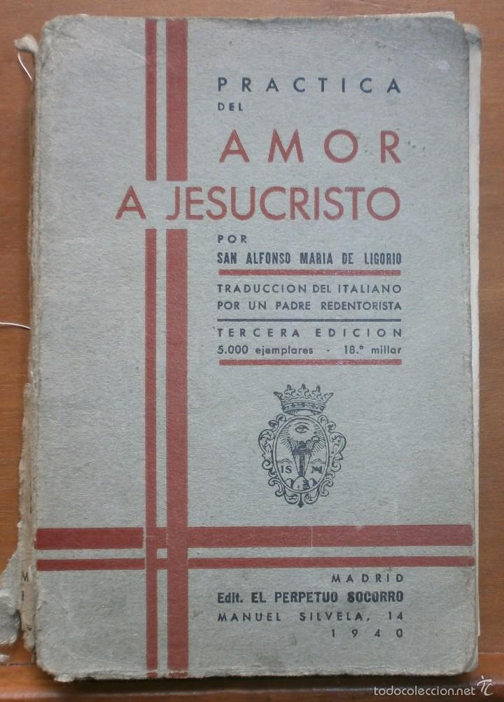 LLR 8 PRÁCTICA DEL AMOR A JESUCRISTO - TERCERA EDICIÓN - MADRID (Libros Antiguos, Raros y Curiosos - Religión)