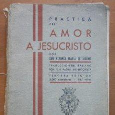 Libros antiguos: LLR 8 PRÁCTICA DEL AMOR A JESUCRISTO - TERCERA EDICIÓN - MADRID. Lote 57540655