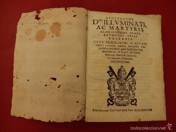 Libros antiguos: Apostrophe Dris Illuminati, ac Martyris, gloriosissimi beati Raymundi Lulli Balearis. 1688. Mallorca - Foto 5 - 57566535