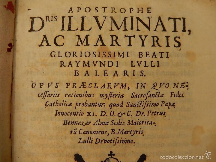 Libros antiguos: Apostrophe Dris Illuminati, ac Martyris, gloriosissimi beati Raymundi Lulli Balearis. 1688. Mallorca - Foto 6 - 57566535