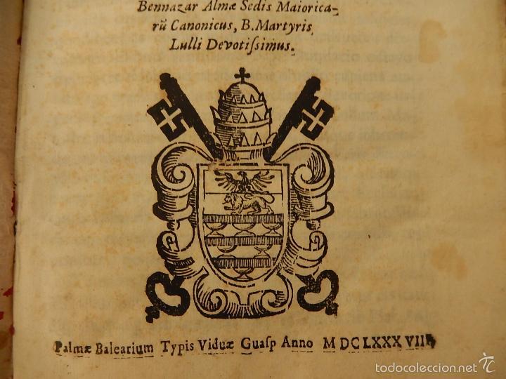 Libros antiguos: Apostrophe Dris Illuminati, ac Martyris, gloriosissimi beati Raymundi Lulli Balearis. 1688. Mallorca - Foto 7 - 57566535