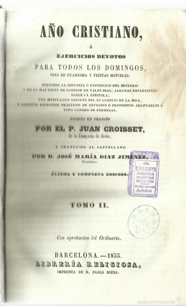 AÑO CRISTIANO O EJERCICIOS DEVOTOS. P. JUAN CROISSET. TOMO II. IMP. DE PABLO RIERA. BARCELONA. 1855 (Libros Antiguos, Raros y Curiosos - Religión)