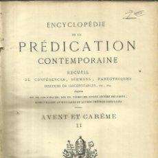 Libros antiguos: ENCYCLOPÉDIE DE LA PRÉDICATION CONTEMPORAINE. AVENT ET CAREME. II. J. MINGARDON ÉDITEUR. MARSEILLE. . Lote 57642653