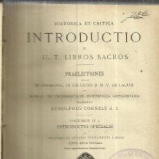 Libros antiguos: INTRODUCTIO IN U.T. LIBROS SACROS. RUDOLPHUS CORNELY.SUMPUTIBUS P. LETHIELLEUX EDITORIS.PARIS.1897 . Lote 57642958