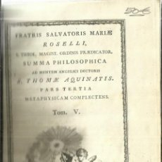 Livros antigos: SUMMA PHILOSOPHICA. S. THOMES AQUINATIS. TOMO V. TYPIS BENEDICTI CANO. MATRITI. 1788. Lote 57765177