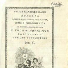 Livros antigos: SUMMA PHILOSOPHICA. S. THOMES AQUINATIS. TOMO VI. TYPIS BENEDICTI CANO. MATRITI. 1788. Lote 57766111