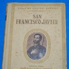 Libros antiguos: VIDA DE SAN FRANCISCO JAVIER 1947. Lote 57806242