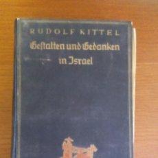 Libros antiguos: GEFTALTEN UND GEDANKEN IN ISRAEL KITTEL RUDOLF.- QUELLE MEYER.- 1925. RELIGION.. Lote 57864507