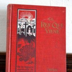 Libros antiguos: 1905 EL REY QUE VIENE DE JAMES EDSON WHITE. Lote 57946758