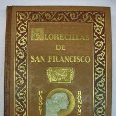 Libros antiguos: AÑO 1923 - FLORECILLAS SAN FRANCISCO DE ASIS ILUSTRACIONES DE SECRELLES BONITA ENCUADERNACIÓN. Lote 57967930