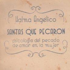 Libros antiguos: HALMA ANGÉLICO. SANTAS QUE PECARON. PSICOLOGÍA DEL PECADO DE AMOR EN LA MUJER. MADRID, 1935.. Lote 194588028