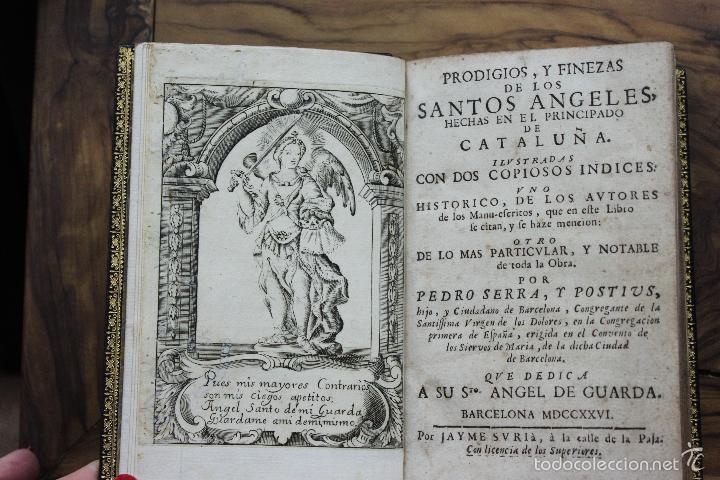 PRODIGIOS, Y FINEZAS DE LOS SANTOS ANGELES, HECHAS EN EL... PEDRO SERRA Y POSTIUS. 1726. (Libros Antiguos, Raros y Curiosos - Religión)