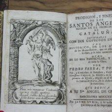 Libros antiguos: PRODIGIOS, Y FINEZAS DE LOS SANTOS ANGELES, HECHAS EN EL... PEDRO SERRA Y POSTIUS. 1726.. Lote 58013641