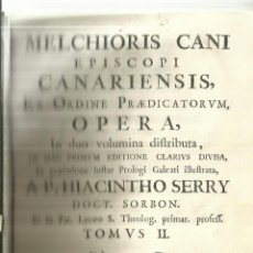 Libros antiguos: MELCHIORIS CANI EPISCOPI CANARIENSIS. AP. HIACINTHO SERRY. MATRITI. 1764. Lote 58091371