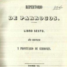Libros antiguos: REPERTORIO DE PARROCOS. TOMO VI. IMPRENTA DE LOS SEÑORES MARTÍNEZ Y MINUESA. MADRID. 1851. Lote 58091679