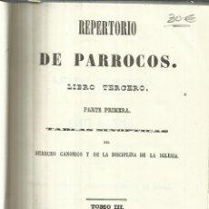 Libros antiguos: REPERTORIO DE PARROCOS. TOMO III. IMPRENTA DE DON JOSÉ MARÍA ALONSO.MADRID. 1850. Lote 58091716