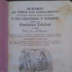 Libros antiguos: ORIHUELA. SUMARIO DE INDULGENCIAS CONCEDIDAS A LOS RELIGIOSOS Y COFRADES DE LA SANTISIMA TRINIDAD.. Lote 58102903