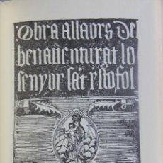 Libros antiguos: FACSIMIL Nº 646 DE 3000: OBRA A LLAORS DEL BENAVENTURAT LO SENYOR SENT CRISTOFOL. INCUNABLES, 1498.. Lote 133184153