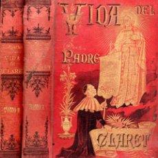 Libros antiguos: MARIANO AGUILAR : VIDA ADMIRABLE DEL P. ANTONIO MARÍA CLARET - DOS TOMOS (1894). Lote 58184095