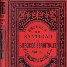 Libros antiguos: BUTIÑÁ : ESCUELA DE SANTIDAD Y EJERCICIOS ESPIRITUALES PARA LA COMUNIÓN DE LOS NIÑOS (1887). Lote 58445692