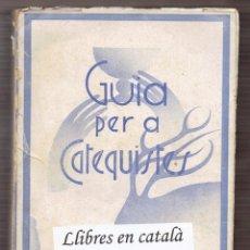 Libros antiguos: GUIA PER A CATEQUISTES I DIRECTORS DE CATECISME - JOSEP SAMSÓ I ELIAS - FOMENT DE PIETAT 1936. Lote 58464652