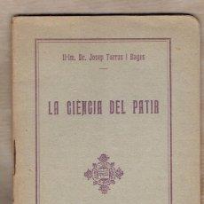 Libros antiguos: LA CIÉNCIA DEL PATIR - JOSEP TORRAS I BAGES - BISBE DE VICH - FOMENT DE PIETAT CATALANA. Lote 58464782