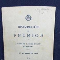 Libros antiguos: DISTRIBUCIÓN DE PREMIOS COLEGIO DEL SAGRADO CORAZÓN ZARAGOZA 1925 21X15,5CMS. Lote 58624471